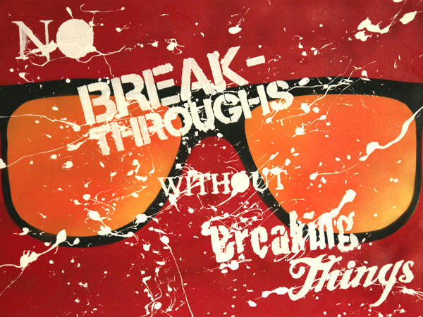 No breakthroughs without breaking things schilderij door Jordi Klepper